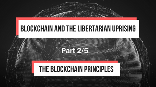 Blockchain and the Libertarian Uprising: The Blockchain Principles